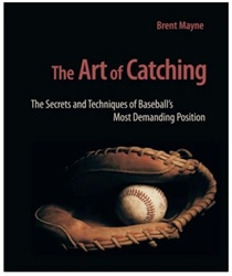 Brent Mayne Art of Catching